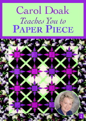 Carol Doak Teaches You To Paper Piece DVD
